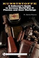 Kunststoffe. A Collectors guide to German WW11 plastic and their markings. Weaver