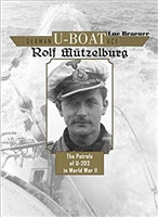 German U-Boat Ace Rolf Mützelburg: The Patrols of U-203 in World War II. Braeuer.