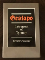 Gestapo : Instrument of Tyranny. Crankshaw