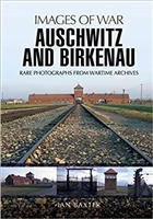 Auschwitz and Birkenau (Images Of War). Baxter.