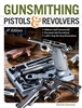 Gunsmithing Pistols and Revolvers. 4th Edn. Sweeney