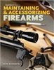 Gun Digest Book of Maintaining and Accessorizing Firearms. Muramatsu