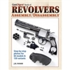 The Gun Digest Book of Revolvers  Assembly / Disassembly