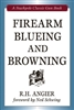 Firearm Blueing and Browning. Angier.