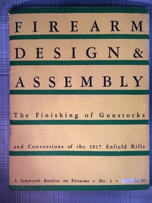 Firearm Design & Assembly the Finishing of Gunstocks & Conversions of the 1917 Enfield Rifle. Linden