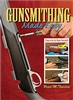 Gunsmithing Made Easy: Projects for the Home Gunsmith. Towsley.