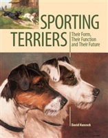 Sporting Terriers : Their Form, Their Function and Their Future. Hancock.