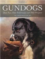 Gundogs: Their Past, Their Performance and Their Prospects. Hancock,