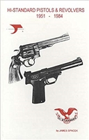 Hi Standard Pistols And Revolvers 1951-1984. Spacek.