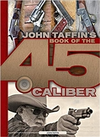 John Taffin's Book of the .45 Caliber. Taffin.