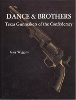 Dance & Brothers. Texas Gunmakers of the Confederacy. Wiggins.