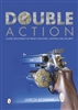 Double Action: Classic Revolvers for Target Shooting, Hunting, and Security. Schwar