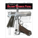 The Evolution of Military Automatic Pistols. Bruce.