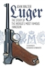 Luger. The Story of the Worlds Most Famous Handgun. Walter.