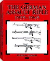 The German Assault Rifle 1935 - 1945. Senich.