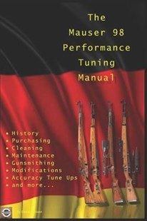 The Mauser 98 Performance Tuning Manual. Watson.