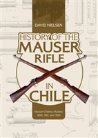 History of the Mauser Rifle in Chile: Mauser Chileno Modelo 1895, 1912, and 1935. Nielsen