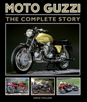 Moto Guzzi: The Complete Story. Pullen.