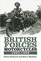 British Forces Motorcycles 1925-1945. Orchard, Madden