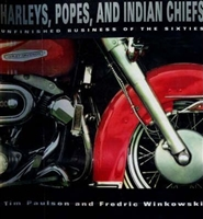 Harleys, Popes and Indian Chiefs : Unfinished Business of the Sixties. Paulson.