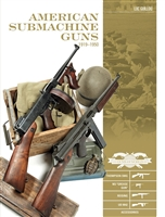 American Submachine Guns 1919-1950: Thompson SMG, M3 'Grease Gun,' Reising, UD M42, Accessories. Guillou.