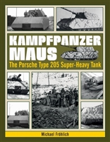 Kampfpanzer Maus. The Porsche Type 205 Super Heavy Tank. Frolich