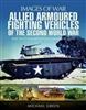 Allied Armoured Fighting Vehicles of the Second World War. Green.