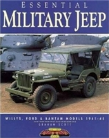 Essential Military Jeep : Willys, Ford and Bantam Models, 1941-45. Scott.