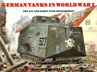 German Tanks in WWI: The A7V & Early Tank Development, Haupt.