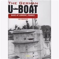 The German U-Boat Base at Lorient, France - Vol.3: August 1942-August 1943.  Braeuer