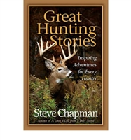 Great Hunting Stories : Inspiring Adventures for Every Hunter. Chapman.