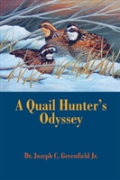 A Quail Hunter's Odyssey. Greenfield.