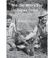 The Old Man's Boy Grows Older. Ruark