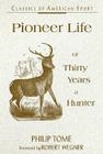 Pioneer Life or 30 years a Hunter. Tome