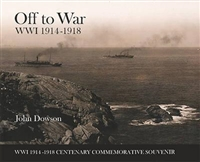 Off to War. WW1 19143 - 1918. Centenary Commemorative Souvenir. Dowson