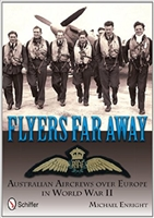 Flyers Far Away: Australian Aircrews over Europe in World War II. Enright.
