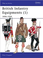 British Infantry Equipment. 1808 - 1908. Chappell.