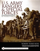 U.S. Army Rangers and Special Forces of World War II:: Their War in Photographs. Ross.