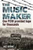The Music Maker. One POW Provided Hope For Thousands. Byrne.