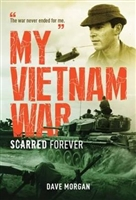 My Vietnam War. Scarred Forever. Morgan.