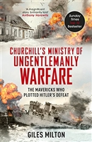 Churchill's Ministry of Ungentlemanly Warfare: Milton.