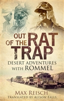 Out of the Rat Trap: Desert Adventures with Rommel. Reisch.