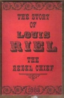 THE STORY OF LOUIS RIEL The Rebel Chief 1885. Collins.