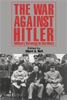 The War Against Hitler: Military Strategy In The West. Nofi.