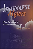 Assignment Algiers: With the OSS in the Mediterranean Theater. Kloman.