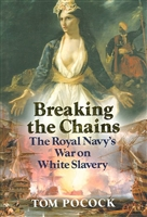 Breaking the Chains. The Royal Navy's War on White Slavery. Pocock.