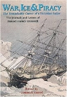 War, Ice & Piracy: The Remarkable Career of a Victorian Sailor. Harrod.