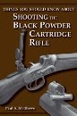 Things You should know about Shooting the Black Powder Cartridge Rifle. Matthews