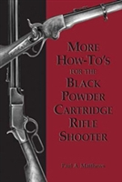 More How-to.s for the Black Powder Cartridge Rifle Shooter. Matthews.