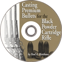 Casting Premium Bullets for the Black Powder Cartridge Rifle. DVD  Matthews